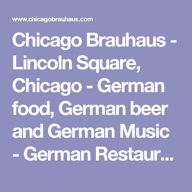 Chicago Brauhaus - Lincoln Square, Chicago - German food, German beer and German Music - German Restaurant