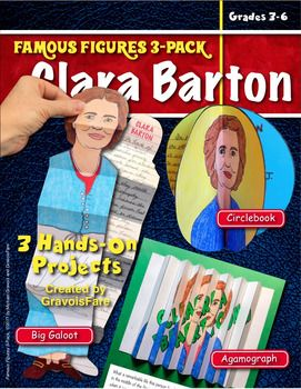 CLARA BARTONFAMOUS FIGURES 3-PACK: 3 Hands-On Projects and Foldables Students will love researching and studying the life of this remarkable individual as they construct one of three different hands-on projects. Students can create all three projects, or you can add variety to the classs reports by assigning different projects to different students.