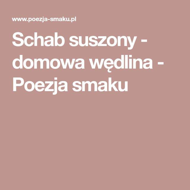 Schab suszony - domowa wędlina - Poezja smaku