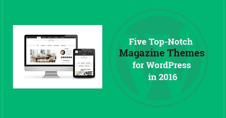 Five Top-Notch Magazine Themes for WordPress in 2016