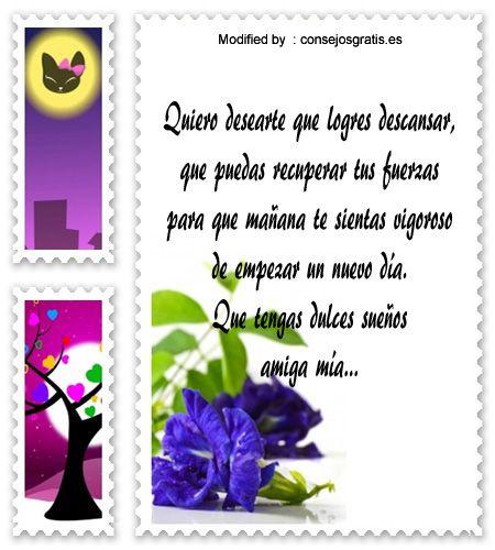 descargar mensajes de buenas noches,frases con imàgenes de buenas noches: http://www.consejosgratis.es/mensajes-de-buenas-noches-para-mis-amigos/