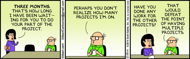 Dilbert - The benefit of being on multiple projects ...
