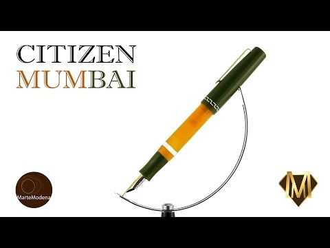 Martemodena - Citizen Mumbai - Fountain pen brief overview - YouTube