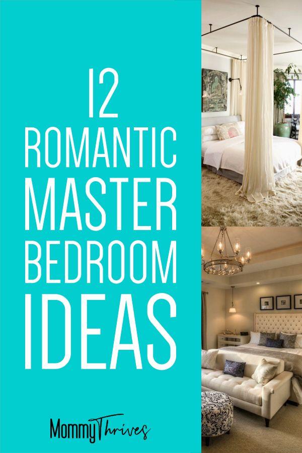 12 Beautiful Romantic Bedroom Ideas Mommy Thrives Master Decor