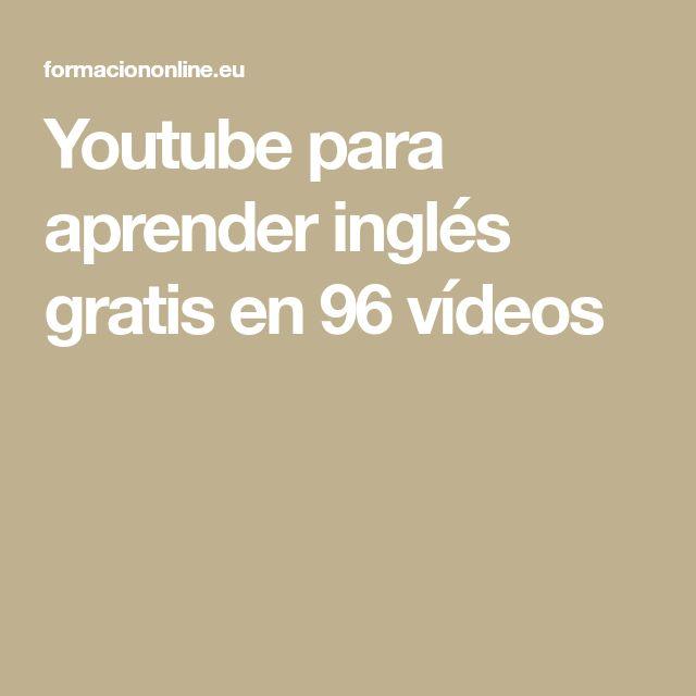 Youtube para aprender inglés gratis en 96 vídeos
