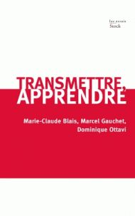 Marie-Claude Blais et Marcel Gauchet - Transmettre, apprendre/ http://hip.univ-orleans.fr/ipac20/ipac.jsp?session=K455E1K298138.1851&profile=scd&source=~!la_source&view=subscriptionsummary&uri=full=3100001~!445389~!5&ri=10&aspect=subtab48&menu=search&ipp=25&spp=20&staffonly=&term=Transmettre-apprendre&index=.GK&uindex=&aspect=subtab48&menu=search&ri=10