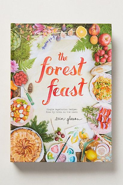 "The Forest Feast - ""Writer and founder of lifestyle blog The Forest Feast, Erin Gleeson grew up in New York City before moving to a cabin in the California mountains. There, she began creating delicious vegetarian dishes from the local produce, which she presents in this beautifully photographed recipe book. From rosemary shortbread to eggplant tacos, each dish is rooted in a less-is-more cooking philosophy."" #anthropologie"