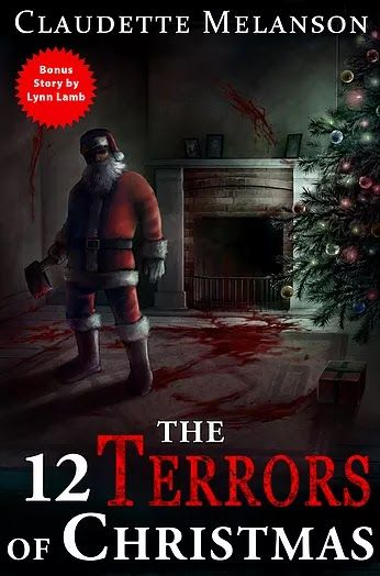 Tome Tender: The 12 Terrors of Christmas by Claudette Melanson ...