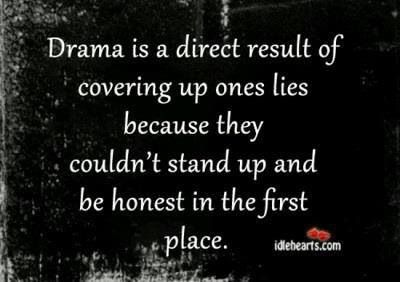 The Histrionics of the Drama Kings and Queens. Name droppers at the drop of a hat- accidentally on purpose - (extra, extra - read all about it!) -depending on hidden agendas, Showman/womanships galore. Let's face it, any one can find scraps of material to make up lies - worn or said. God catches them out in their guile; They get fed on their clicks and ticks. The hair splitters, using the wrong conditioner - The Conditioner is Lord Jesus Christ --- enough said....