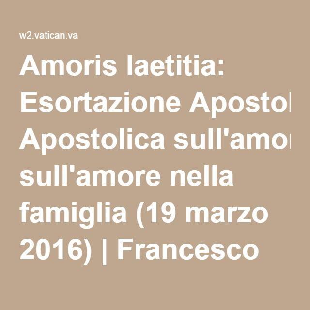 Amoris laetitia: Esortazione Apostolica sull'amore nella famiglia (19 marzo 2016) | Francesco