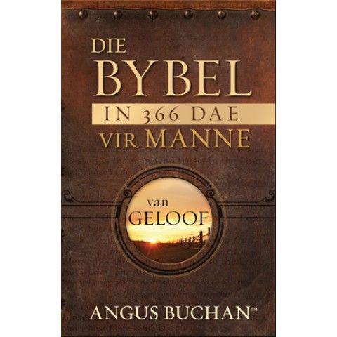 DIE BYBEL IN 366 DAE VIR MANNE VAN GELOOF. ;n Handige hulpbron vir geestelike groei. Dit sal elke man se geloof versterk en mans inspireer om toegewy aan God te leef...Angus Buchan