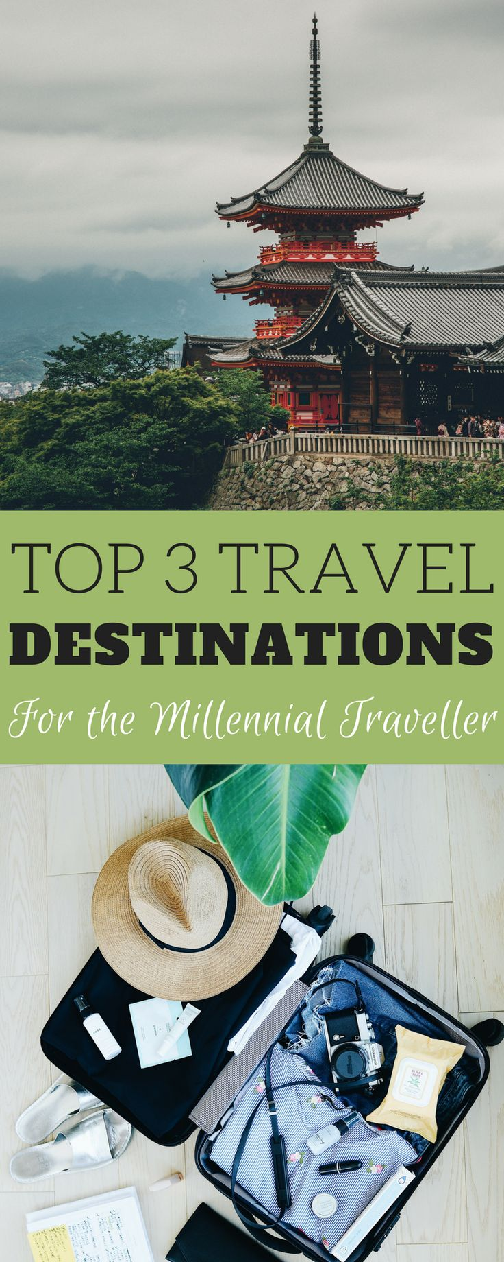 Top 3 travel destinations for any millennial traveler -