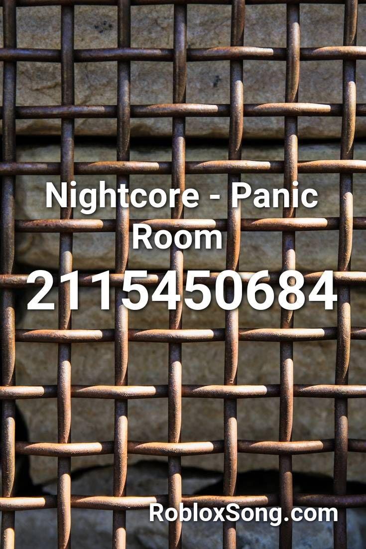 Nightcore Panic Room Roblox Id Roblox Music Codes In 2020