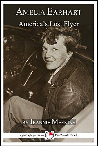 Amelia Earhart: America's Lost Flyer: A 15-Minute Biograp... https://www.amazon.com/dp/B01MQYOLKB/ref=cm_sw_r_pi_dp_x_dByGybVV2CXNA