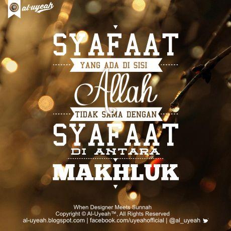 Al Uyeah: Syafaat di Sisi Allah Tidak Sama dengan Syafaat di Antara Makhluk
