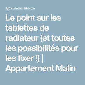 Le point sur les tablettes de radiateur (et toutes les possibilités pour les fixer !) | Appartement Malin