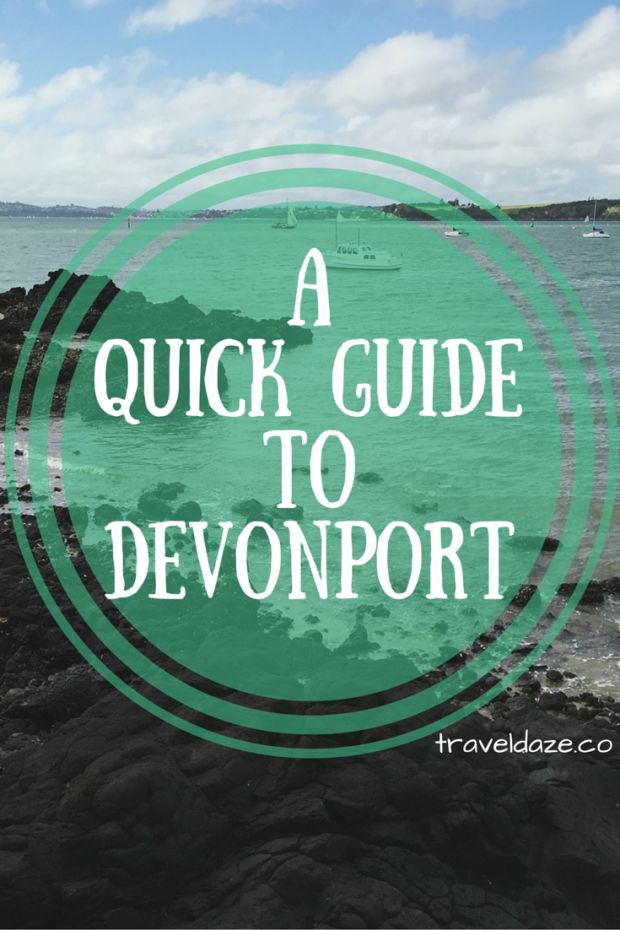 A Quick Guide to Devonport // A round-up of the best things to do on a day trip to Devonport, a seaside suburb of Auckland, NZ