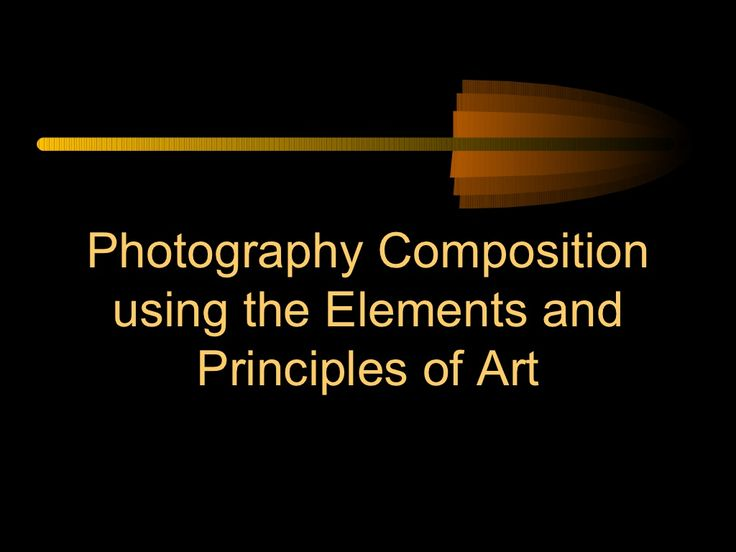 Elements and Principles of Design in Photography by ballardgraphicdesign via slideshare