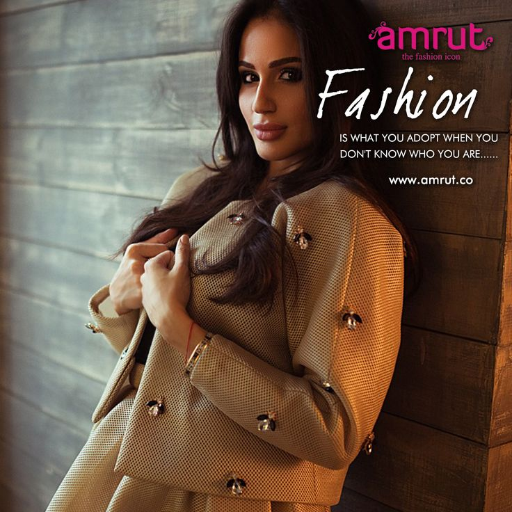 """""""Fashion is what you adopt when you don't know who you are.""""  -Quentin Crisp""""  Be with Amrut - The Fashion Icon  and feel the fashion!!!  www.amrut.co #FashionWorld #FashionForWomen"""