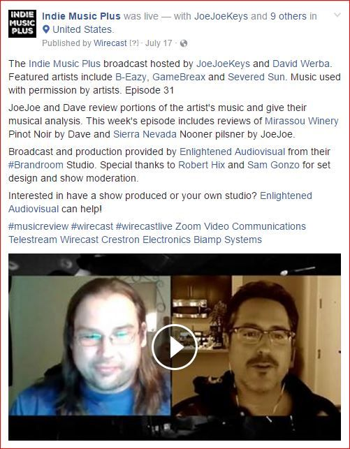 The Indie Music Plus broadcast hosted by JoeJoeKeys and David Werba. Featured artists include B-Eazy, GameBreax and Severed Sun. Music used with permission by artists. Episode 31 JoeJoe and Dave review portions of the artist's music and give their musical analysis. This week's episode includes reviews of Mirassou Winery Pinot Noir by Dave and Sierra Nevada Nooner pilsner by JoeJoe. Broadcast and production provided by Enlightened Audiovisual from their #Brandroom Studio. Special thanks to…