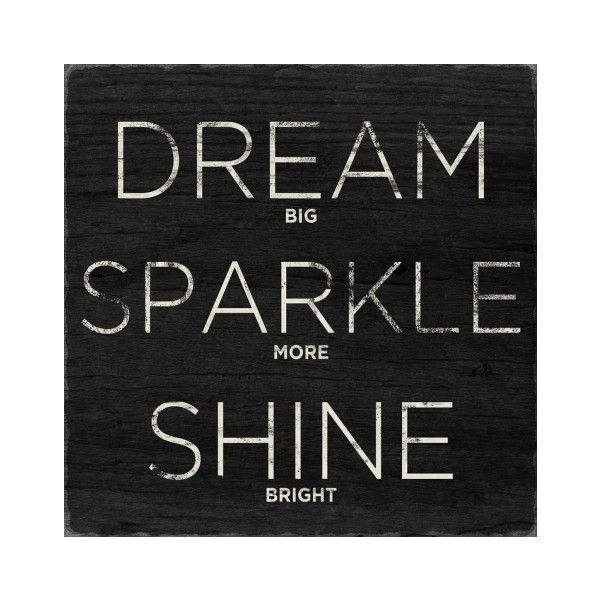 Dream, Sparkle, Shine ❤ liked on Polyvore