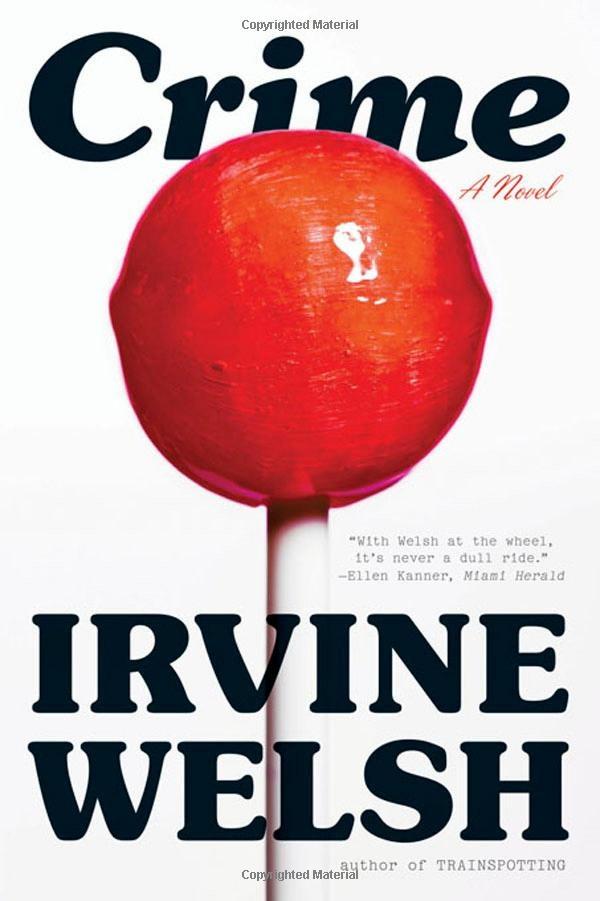 Crime: A Novel by Irvine Welsh