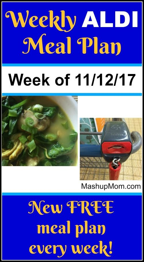 Free ALDI Meal Plan week of 11/12/17 - 11/18/17: Six complete dinners for four, $60 out the door! Save time and money with meal planning, and come back each week for new free ALDI meal plans. | MashupMom.com
