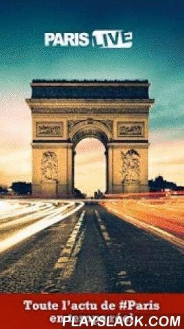 Paris Live  Android App - playslack.com ,  Avec la nouvelle application PARIS LIVE optimisée pour Android, retrouvez toute l'actualité locale de celles et ceux qui innovent et font bouger #Paris.LA TIMELINE DE PARIS : UN FIL D'INFO CONTINU• Accédez aux dernières informations en temps réel à travers nos nombreuses rubriques thématiques : Actu Live, Business, Sortir, Sport• Des vidéos exclusives de celles et ceux qui font bouger Paris• Recevez en temps réel les alertes du meilleur de…