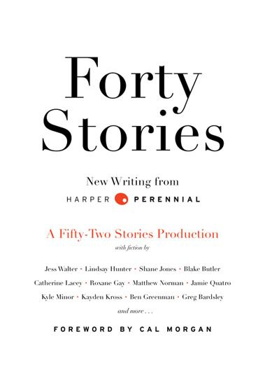 From Harper Perennial, a free PDF of forty short stories by Ben Greenman, Roxane Gay, Blake Butler, Jess Walter and others.