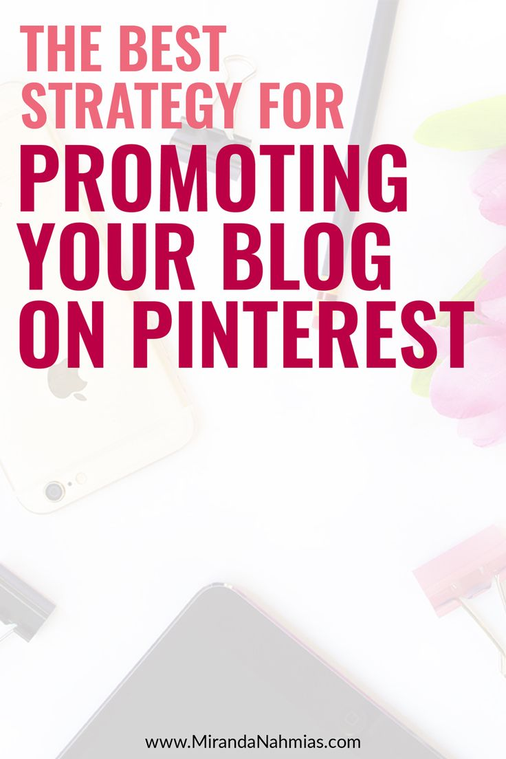 The Best Strategy for Promoting Your Blog on #Pinterest // Miranda Nahmias