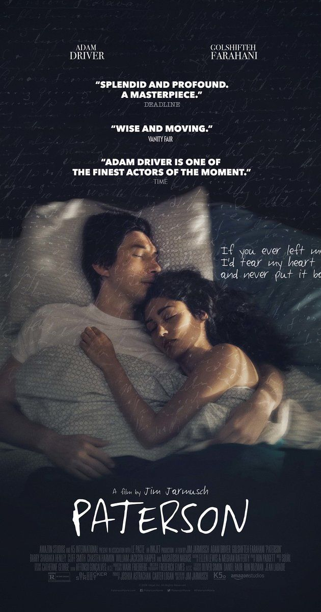 Directed by Jim Jarmusch.  With Adam Driver, Golshifteh Farahani, Helen-Jean Arthur, Owen Asztalos. Set in the present in Paterson, New Jersey, this is a tale about a bus driver and poet.