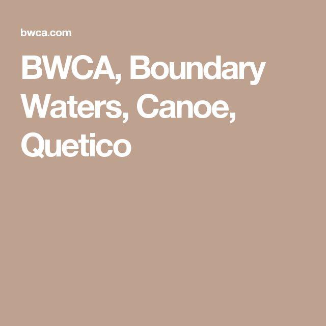 BWCA, Boundary Waters, Canoe, Quetico