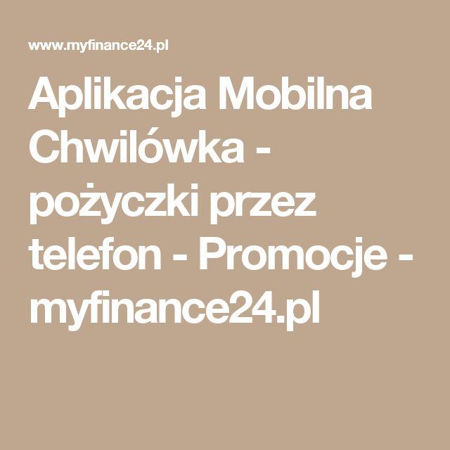 Aplikacja Mobilna Chwilówka - pożyczki przez telefon - Promocje - myfinance24.pl