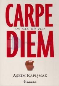 Carpe Diem - Aşkım Kapışmak   - İnkılâp Kitabevi