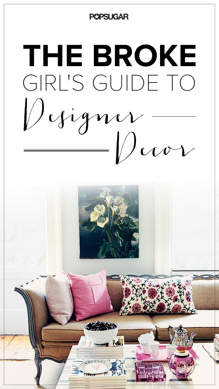The Broke Girl's Guide to Designer Decor-great tips to save money when decorating your home!