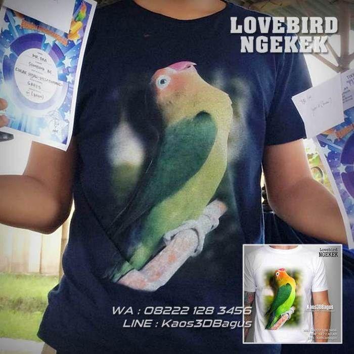Kaos BURUNG, Kaos LOVEBIRD NGEKEK, Kaos3D, Kaos Kicau Mania, Kaos Burung Lovebird, Kaos Juara Kontes Burung, https://kaos3dbagus.wordpress.com, WA : 08222 128 3456, LINE : Kaos3DBagus