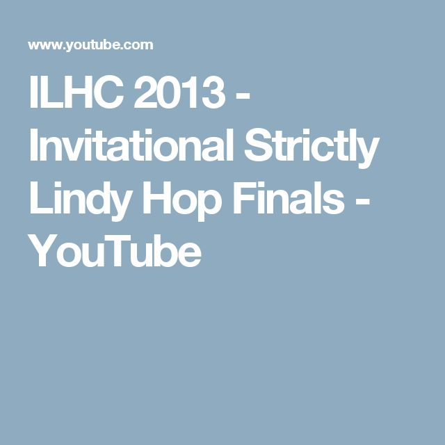 ILHC 2013 - Invitational Strictly Lindy Hop Finals - YouTube