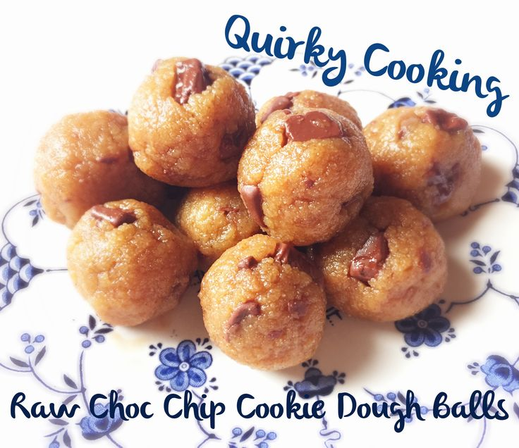 Quirky Cooking: Raw Chocolate Chip Cookie Dough Balls