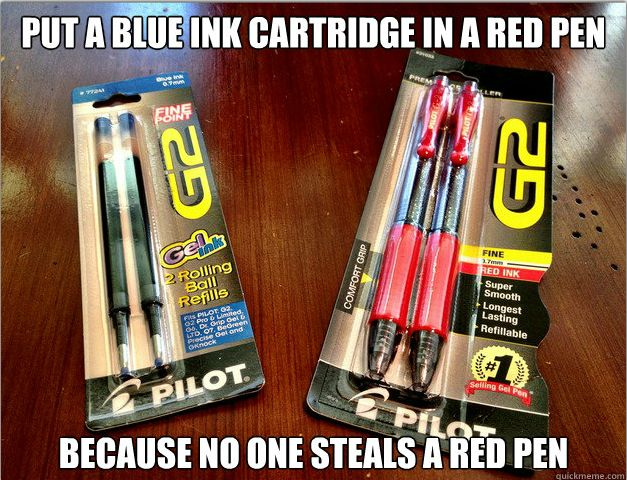 Because NO ONE STEALS A RED PEN.  Smart.