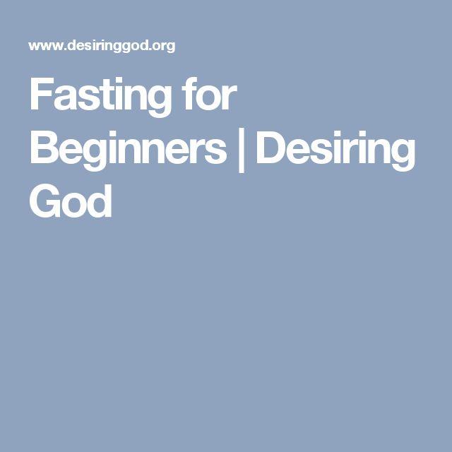 Fasting for beginners desiring god