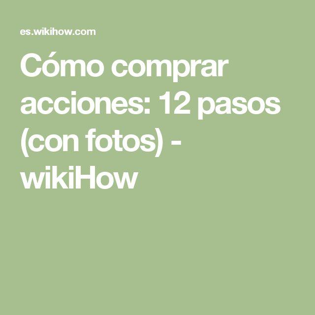 Cómo comprar acciones: 12 pasos (con fotos) - wikiHow