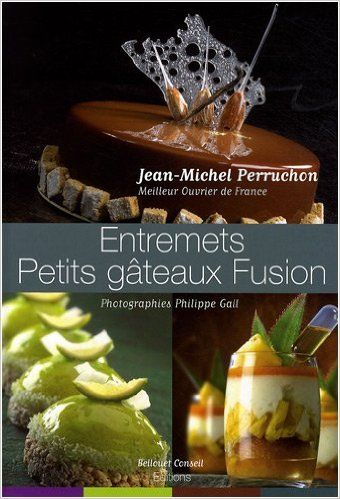 Entremets - Petits gâteaux Fusion // Jean-Michel Perruchon