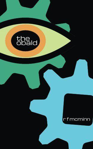 The Obald by R McMinn, http://www.amazon.co.uk/dp/B00JU7X60A/ref=cm_sw_r_pi_dp_CzGvtb11HR040