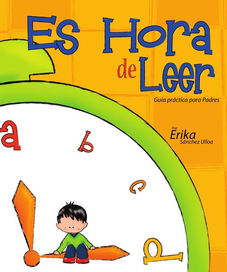 Es hora de leer Un libro que proporciona herramientas efectivas en la labor de estuimular a sus hijos (primera infancia) en la iniciación de la lectura.