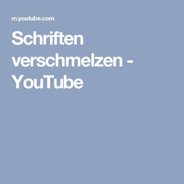 Schriften verschmelzen - YouTube