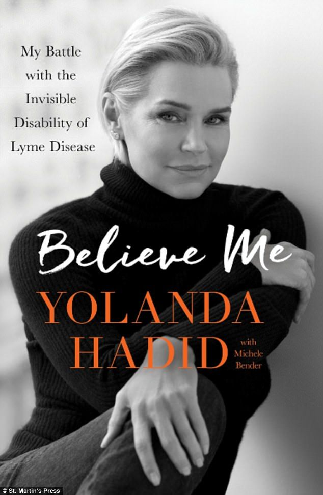 Yolanda Hadid 'The invisible disability': St. Martin's Press will finally publish(born van den Herik) 288- page tome Believe Me detailing her Lyme disease battle on September 12