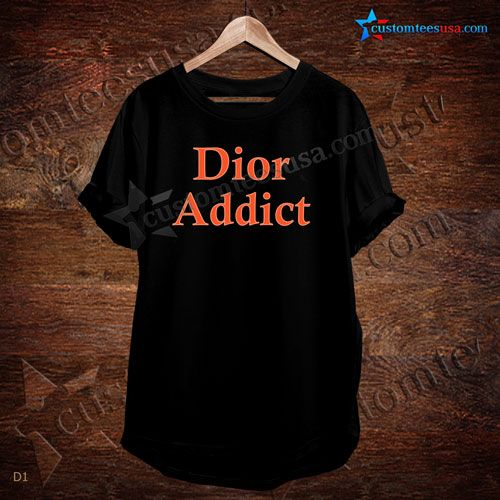 Dior Addict Quote T-Shirt – Adult Unisex Size S-3XL