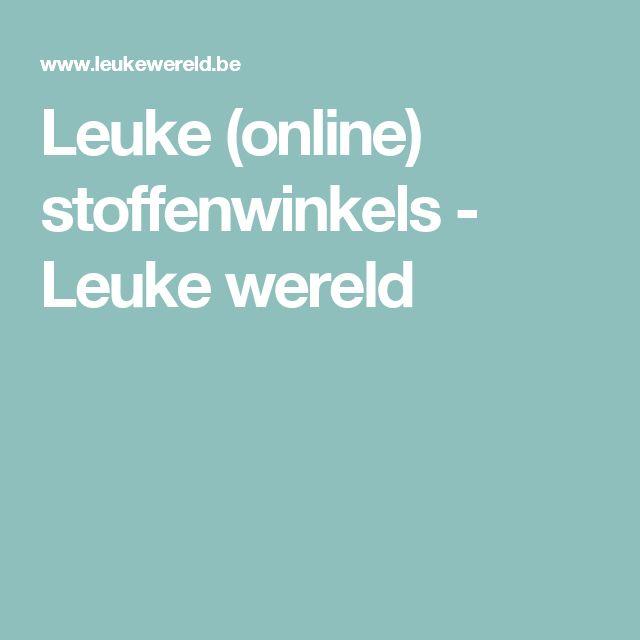 Leuke (online) stoffenwinkels - Leuke wereld