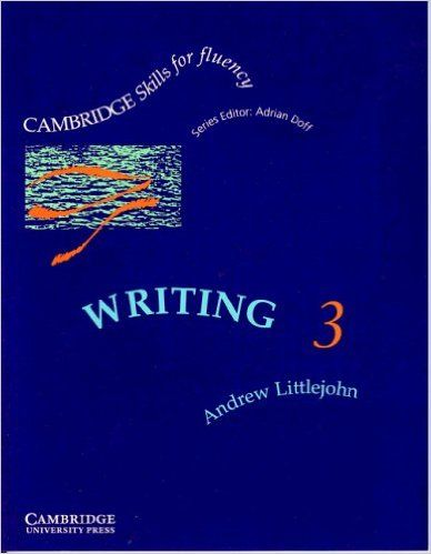 Writing 3 Student's book: Upper-intermediate (Cambridge Skills for Fluency): Amazon.co.uk: Andrew Littlejohn: 9780521399272: Books