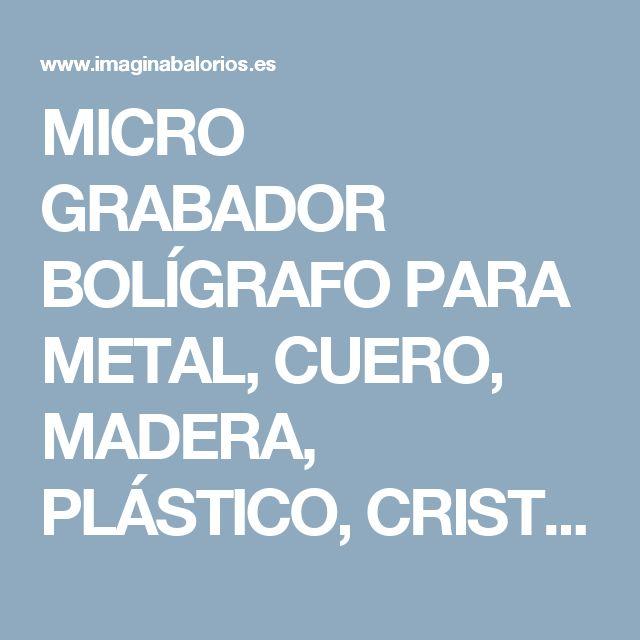 MICRO GRABADOR BOLÍGRAFO PARA METAL, CUERO, MADERA, PLÁSTICO, CRISTAL... BEAD…